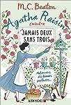 Agatha Raisin enquête - Nº 16: Jamais deux sans trois - Méfiez-vous des femmes parfaites...