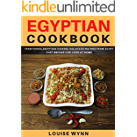 Egyptian Cookbook: Traditional Egyptian Cuisine, Delicious Recipes from Egypt that Anyone Can Cook at Home