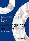 Der Verhandlungsmeister: Haus der Stärken (Meisterreihe 1)