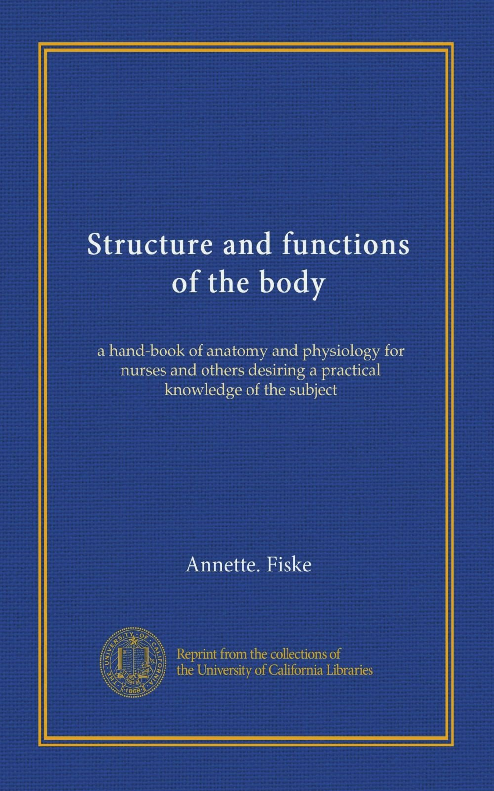 Download Structure and functions of the body: a hand-book of anatomy and physiology for nurses and others desiring a practical knowledge of the subject pdf