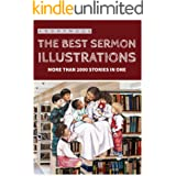 The Best Sermon Illustrations: More Than 2000 Stories In One (The Effective Preacher's Tools)