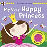 My Very Happy Princess: A Ladybird Sound Book