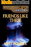 Friends Like These (Shotguns & Sorcery Book 0)