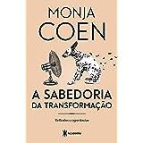 A sabedoria da transformação: Reflexões e experiências - 3ª Edição