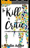 To Kill a Critic (Trudi Wells Cozy Mystery Series Book 4)