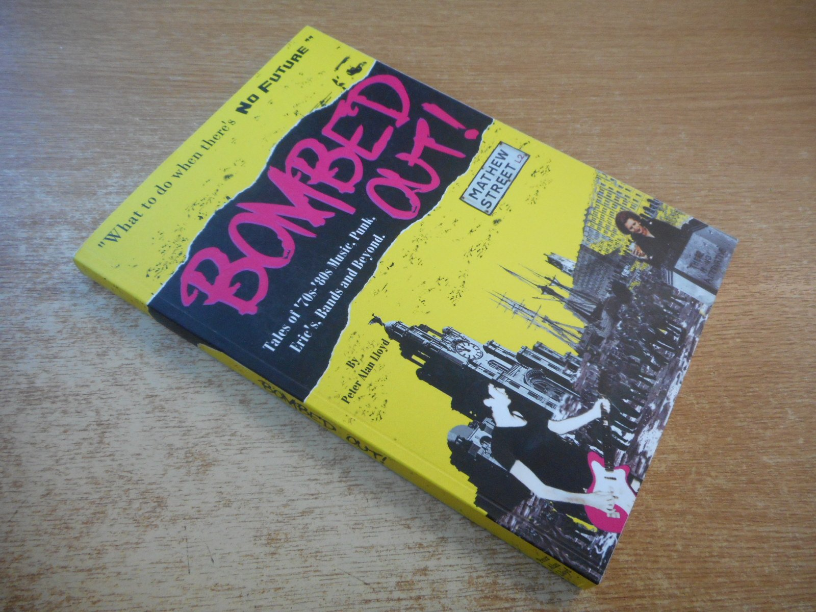 Bombed out!: Tales of '70s-'80s Music, Punk, Eric's, Bands