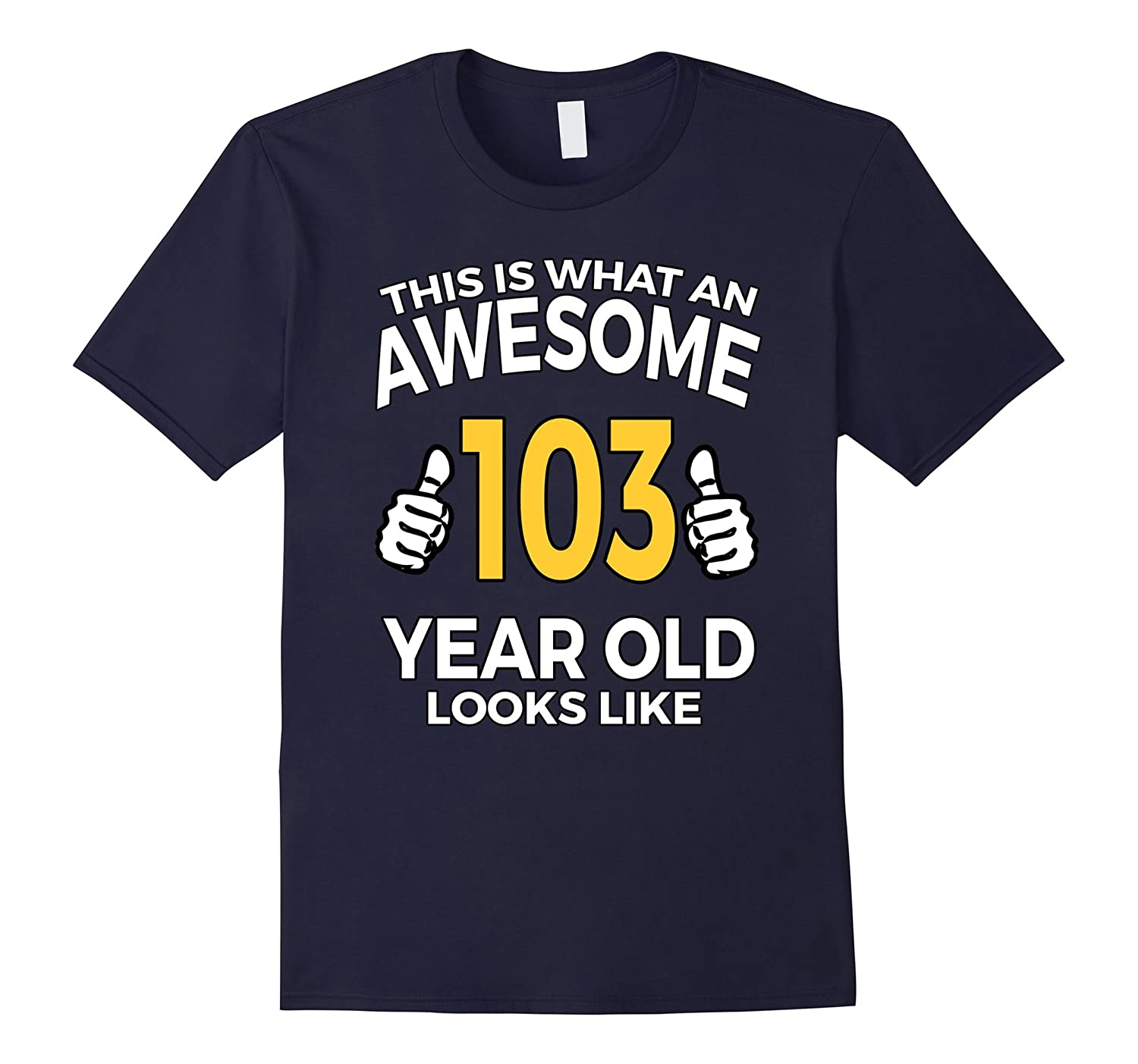 103 Year Old Birthday Gifts T Shirt for Senior Man or Woman-CD