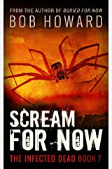 Scream for Now (The Infected Dead Book 7) Kindle Edition
