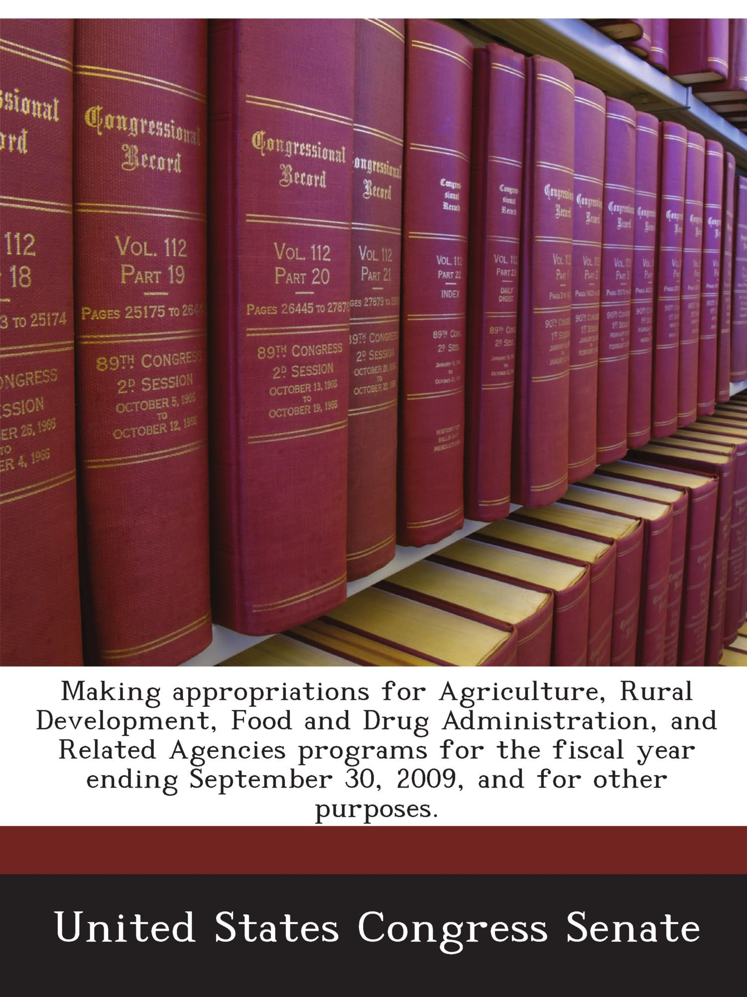 Read Online Making appropriations for Agriculture, Rural Development, Food and Drug Administration, and Related Agencies programs for the fiscal year ending September 30, 2009, and for other purposes. pdf