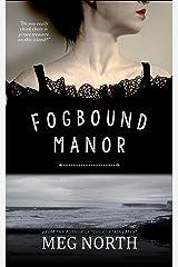 Fogbound Manor: A Novel Kindle Edition