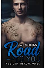 Road to You (Beyond the Cove Book 5) Kindle Edition