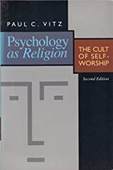 Psychology As Religion: the Cult of Self-Worship Pb Paperback