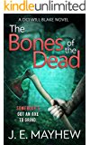 The Bones of the Dead: A DCI Will Blake Novel (DCI Will Blake Crime Mystery Thrillers Book 3)