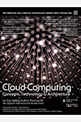 Cloud Computing: Concepts, Technology & Architecture (The Pearson Service Technology Series from Thomas Erl) Kindle Edition
