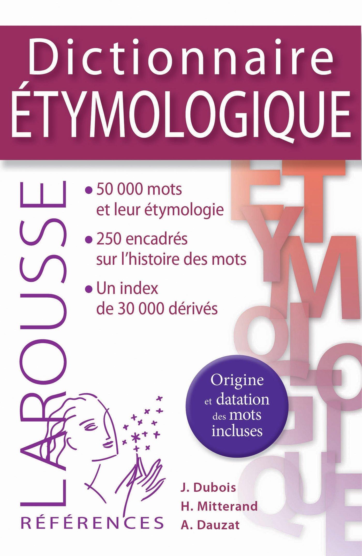 Larousse Dictionnaire étymologique