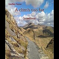 A climb too far: Snowdonia (English Edition)