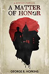 A Matter of Honor: a mystery/thriller (Cavanaugh/Bennis Mystery Series Book 8) Kindle Edition