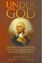 Under God: George Washington and the Question of Church and State Kindle Edition