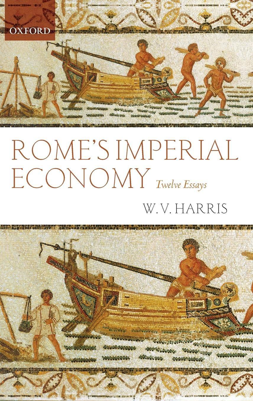 Romes Imperial Economy: Twelve Essays