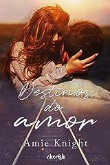 Destinos do Amor (Portuguese Edition) Kindle Edition