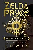Zelda Pryce, Book 2: The Clockwork Girl
