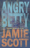 Angry Betty: Kate Darby (Book 1) (Kate Darby Crime Novel)