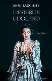 I  misteri di Udolpho. I grandi classici del romanzo gotico