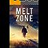 Melt Zone: Fast Paced Unputdownable Thriller (Spire Novel Book 3)