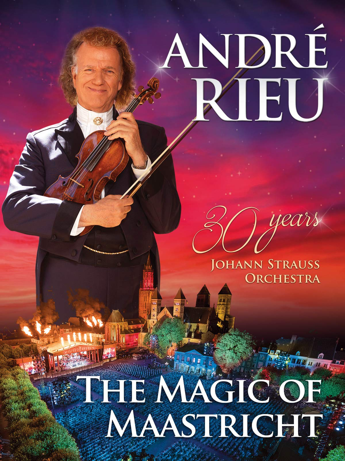André Rieu And His Johann Strauss Orchestra - The Magic Of Maastricht - 30 Years Of The Johann Strauss Orchestra