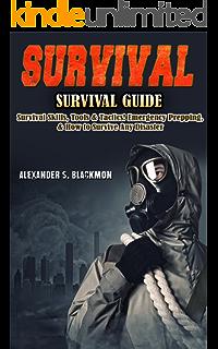 Survival Guide Skills Tools Tactics Emergency