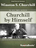 Churchill by Himself: In His Own Words
