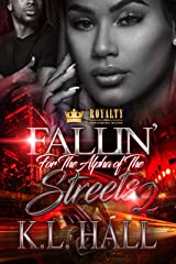 Fallin' For The Alpha of the Streets 2 Kindle Edition