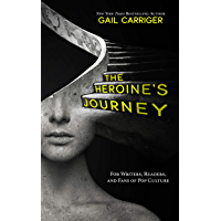 The Heroine's Journey: For Writers, Readers, and Fans of Pop Culture (English Edition)