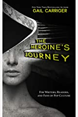 The Heroine's Journey: For Writers, Readers, and Fans of Pop Culture Kindle Edition