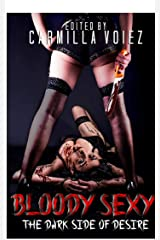 Bloody Sexy: A Vamptasy Anthology Edited by Carmilla Voiez Kindle Edition