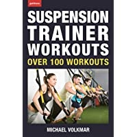 Suspension Trainer Workouts: Over 100 Workouts