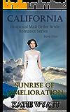 Sunrise of Amelioration (California Historical Mail Order Bride Romance Series Book 4)