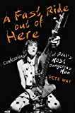 A Fast Ride Out of Here: Confessions of Rock's Most Dangerous Man (English Edition)