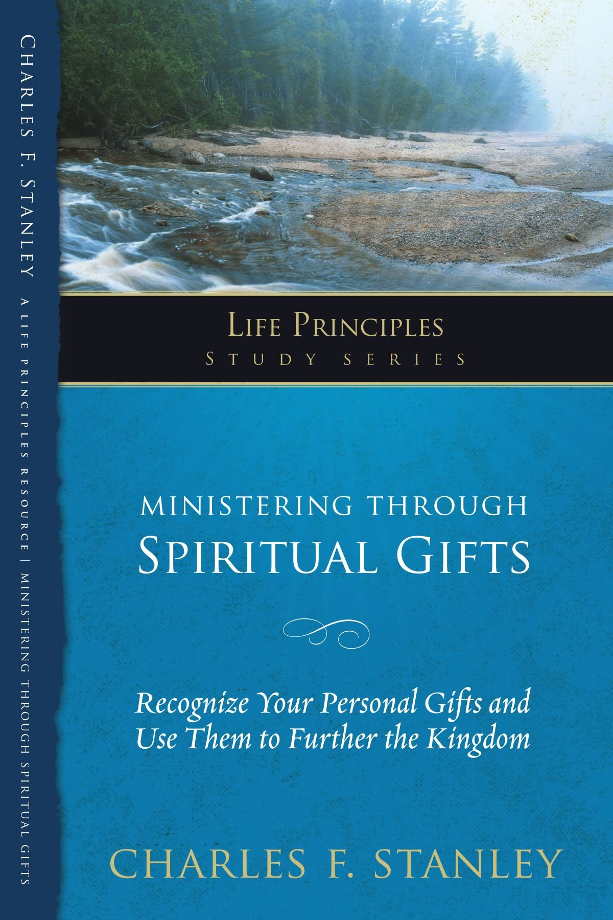 Ministering through spiritual gifts recognize your personal gifts ministering through spiritual gifts recognize your personal gifts and use them to further the kingdom life principles study series charles stanley negle Image collections