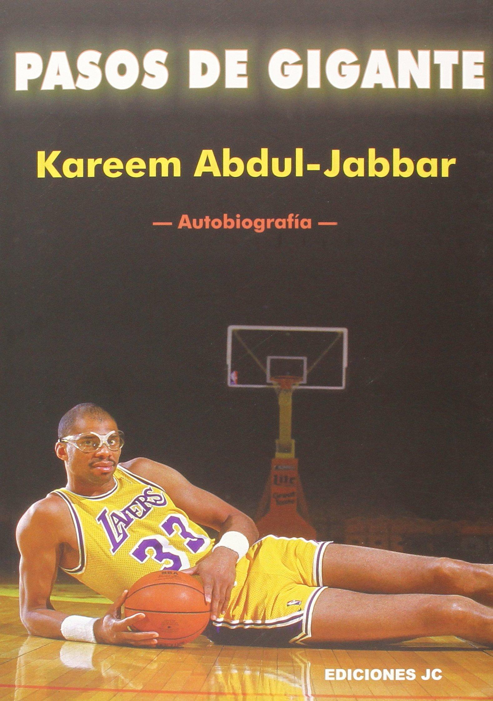 Pasos de gigante. Autobiografía (Baloncesto para leer) Tapa blanda – 9 mar 2015 Kareem Abdul-Jabbar Peter Knobler Vicente Llamas Ediciones JC