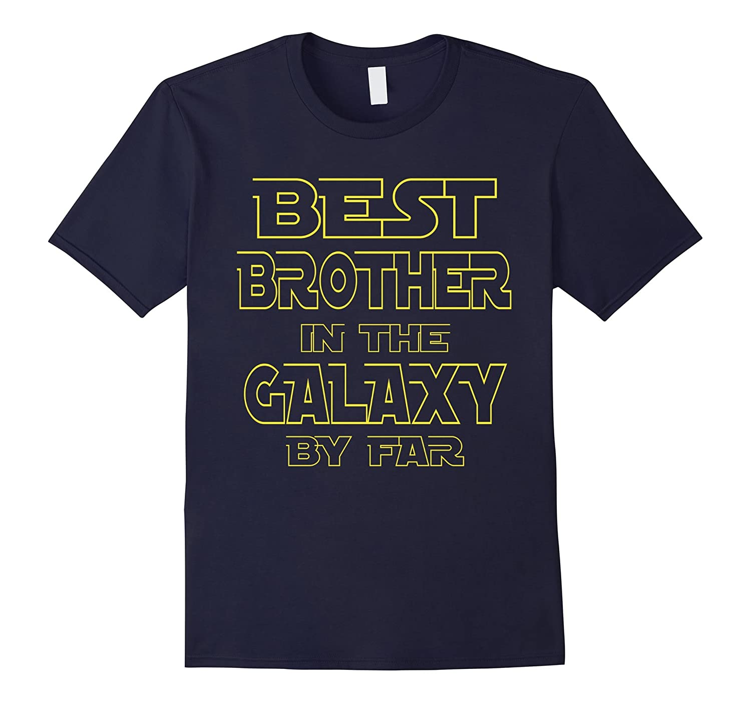 BEST BROTHER IN THE GALAXY COOL FUN BRO T-SHIRT GIFT-PL