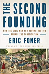 The Second Founding: How the Civil War and Reconstruction Remade the Constitution Kindle Edition