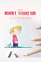 Egbert Turns Red/Egbert fica vermelho: Children's Book English-Portuguese (European) (Bilingual Edition/Dual Language) Kindle Edition