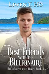 Best Friends with the Billionaire: A Clean and Wholesome Romance (Billionaires with Heart Book 2) Kindle Edition