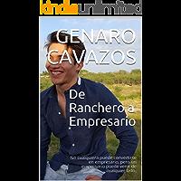 De Ranchero a Empresario: No cualquiera puede convertirse en empresario, pero un empresario puede venir de cualquier lado.