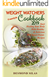 Weight Watchers  Freestyle  Cookbook 2019: Start Healing Your Body With Healthy & Delicious  WW Smart Points Recipes