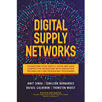 Digital Supply Networks: Transform Your Supply Chain and Gain Competitive Advantage with Disruptive Technology and…