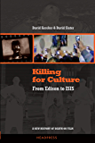 killing for culture: From Edison to ISIS: A New History of Death on Film