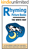Rhyming Picture Books: The Write Way (A Children's Writer Insider Guide from Mentors for Rent™ Book 5)