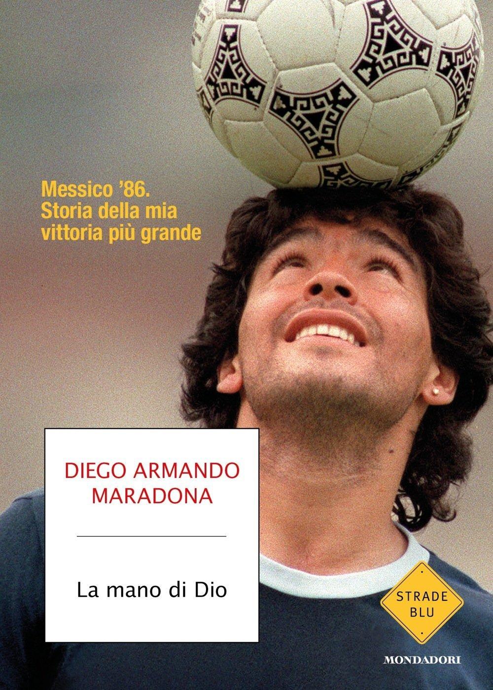 Libro Maradona  - la mano di dio. messico `86. storia della mia vittoria più grande